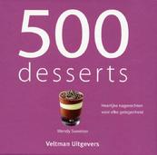 500 Desserts - Wendy Sweetser (ISBN 9789048304431)